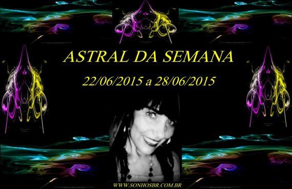 Astral da semana 22 junho 2015